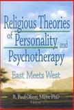 Religious Theories of Personality and Psychotherapy : East Meets West, Frank De Piano, Ashe Mukherjee, Scott Mitchel Kamilar, Lynne   M Hagen, Elaine Hartsman, R. Paul Olson, 0789012367