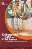 Environmental Health and Child Survival : Epidemiology, Economics, Experiences, World Bank Staff, 082137236X