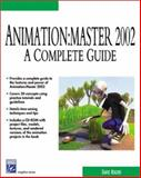 Animation : A Complete Guide, Rogers, David, 1584502363