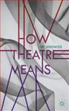 How Theatre Means, Knowles, Ric, 0230232361