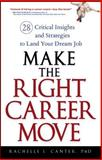 Make the Right Career Move, Rachelle J. Canter, 0470052368