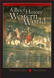 A Brief History of the Western World, Greer, Thomas H. and Lewis, Gavin, 0534642365