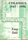 Colossus 1943-1996, Tony Sale, 0947712364