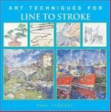 Art Techniques for Line to Stroke, Paul Taggart, 1402702361