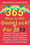 365 Ways to Get Good Luck! For 2013, Michael Junem, 1481912364