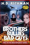 Brothers, Bullies and Bad Guys, N. D. Richman, 1484122364