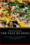 Envisioning the Tale of Genji : Media, Gender, and Cultural Production, , 0231142366