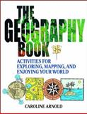 The Geography Book, Caroline Arnold, 0471412368