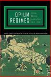 Opium Regimes - China, Britain and Japan, 1839-1952, Brook, Timothy, 0520222369