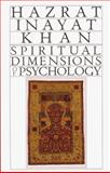 Spiritual Dimensions of Psychology, Inahat I. Khan, 0930872363