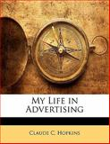 My Life in Advertising, Claude C. Hopkins, 1141262363