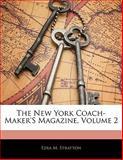 The New York Coach-Maker's Magazine, Ezra M. Stratton, 1142632369