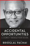 Accidental Opportunities : A Journey Though Many Doors - An Autobiography, Pachai, Bridglal, 1552662365