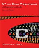 C# and Game Programming : A Beginner's Guide, Buono, Salvatore A., 1568812361
