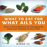 What to Eat for What Ails You, Winnie Yu, 1592332366