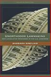 Unorthodox Lawmaking: New Legislative Processes in the US Congress, Barbara Sinclair, 1608712362