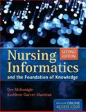 Nursing Informatics and the Foundation of Knowledge, McGonigle, Dee and Mastrian, Kathleen Garver, 0763792365