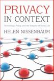 Privacy in Context : Technology, Policy, and the Integrity of Social Life, Nissenbaum, Helen, 0804752362