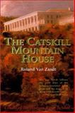 The Catskill Mountain House : Cradle of the Hudson River School, Van Zandt, Roland, 0962852368