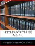 Lettres Écrites de Suisse, Jean-Marie Roland De La Platière, 1143542363