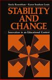 Stability and Change : Innovation in an Educational Context, Rosenblum, Sheila and Louis, Karen Seashore, 1461332362