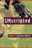 Unscripted, Samantha Elphick, 1467062367
