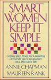 Smart Women Keep It Simple, Annie Chapman and Maureen Rank, 1556612362