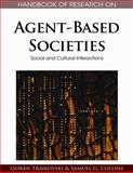 Handbook of Research on Agent-Based Societies : Social and Cultural Interactions, Trajkovski, Goran and Collins, Samuel Gerald, 1605662364