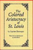 The Colored Aristocracy of St. Louis 9780826212368