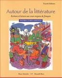 Autour de la Litterature : Ecriture et Lecture aux Cours Moyens de Francais, Schofer, Peter and Rice, Donald B., 0838402364