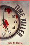 Time Killer, Todd M. Thiede, 1475972369