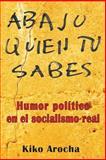 Abajo Quién Tú Sabes, Kiko Arocha, 1496142365