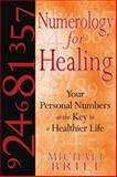 Numerology for Healing, Michael Brill, 1594772363