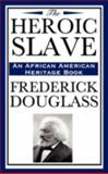 The Heroic Slave, Douglass, Frederick, 1604592362