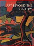 Art Beyond the Gallery in Early Twentieth Century England, Cork, Richard, 0300032366