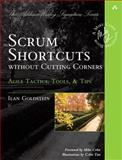Scrum Shortcuts : Without Cutting Corners - Agile Tactics, Tools, and Tips, Goldstein, Ilan, 0321822366
