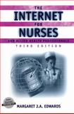 The Internet for Nurses and Allied Health Professionals, Edwards, Margaret J. a., 0387952365