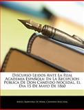 Discurso Leidos Ante la Real Academia Español, Angel Saavedra De Rivas and Cándido Nocedal, 1144682363