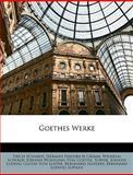 Goethes Werke, Erich Schmidt and Herman Friedrich Grimm, 1148262369