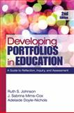 Developing Portfolios in Education : A Guide to Reflection, Inquiry, and Assessment, Johnson, Ruth S. and Doyle-Nichols, Adelaide, 1412972361