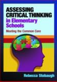 Assessing Critical Thinking in Elementary Schools, Rebecca Stobaugh, 1596672366