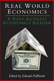 Real World Economics : A Post-Autistic Economics Reader, Fullbrook, Edward, 1843312360