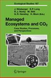 Managed Ecosystems and CO2 : Case Studies, Processes, and Perspectives, , 3540312366