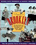 It Happened in Brooklyn, Harvey Frommer and Myrna K. Frommer, 015600237X