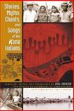 Stories, Myths, Chants, and Songs of the Kuna Indians, Sherzer, Joel, 029270237X