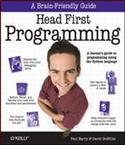 Head First Programming : A Learner's Guide to Programming Using the Python Language, Griffiths, David and Barry, Paul, 0596802374