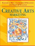 Creative Arts Marketing, Hill, Elizabeth and O'Sullivan, Catherine, 0750622377