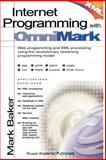 Internet Programming with Omnimark, Baker, Mark, 0792372379