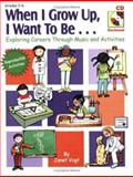 When I Grow up, I Want to Be..., Janet Vogt, 0893282375