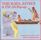 The Maya, Aztecs and Incas Pop-Up, Duncan Birmingham, 0906212375